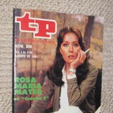Coleccionismo de Revista Tiempo: TP TELEPROGRAMA Nº 800 DE 1981. ROSA MARÍA MATEO. Lote 32617639