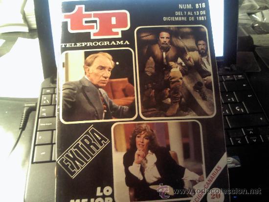 BONITO TELEPROGRAMA TP AÑO 1981 Nº818 (EXTRA) (Coleccionismo - Revistas y Periódicos Modernos (a partir de 1.940) - Revista Tiempo)