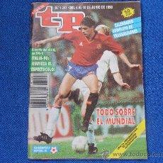 Coleccionismo de Revista Tiempo: TP. TELEPROGRAMA Nº 1261. 4 AL 10 DE JUNIO DE 1990. TODO SOBRE EL MUNDIAL DE ITALIA 90.. Lote 33161202