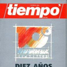 Coleccionismo de Revista Tiempo: REVISTA TIEMPO DE HOY 24 FEBRE DE 1992 1982-1992 10º ANIVERSARIO . Lote 34111401