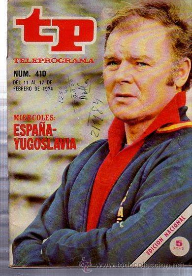 TELEPROGRAMA, Nº 410, 1974, MIÉRCOLES ESPAÑA- YOGOSLAVIA, TP (Coleccionismo - Revistas y Periódicos Modernos (a partir de 1.940) - Revista Tiempo)