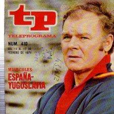 Coleccionismo de Revista Tiempo: TELEPROGRAMA, Nº 410, 1974, MIÉRCOLES ESPAÑA- YOGOSLAVIA, TP. Lote 35616238