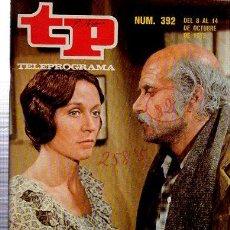 Coleccionismo de Revista Tiempo: TELEPROGRAMA, Nº 392, 1973, JULIETA SERRANO Y AGUSTÍN GONZÁLEZ EN UNA CARTA, TP. Lote 35616273