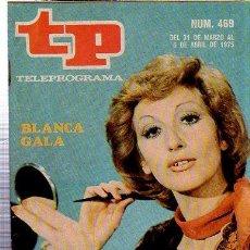 Coleccionismo de Revista Tiempo: TELEPROGRAMA, Nº 469, 1975, BLANCA GALA, TP. Lote 35616300