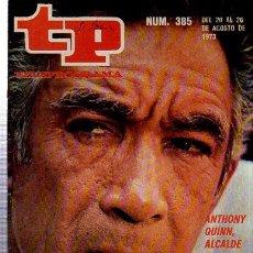 Coleccionismo de Revista Tiempo: TELEPROGRAMA, Nº 385, 1973, ANTHONY QUINN, ALCALDE, TP. Lote 35616341