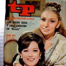 Coleccionismo de Revista Tiempo: TELEPROGRAMA, Nº 363, 1973, ANA MARÍA VIDAL Y LOLA CARDONA EN NOVELA, TP. Lote 35616417
