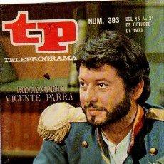 Coleccionismo de Revista Tiempo: TELEPROGRAMA, Nº 393, 1973, ROMÁNTICO VICENTE PARRA, TP. Lote 230850735