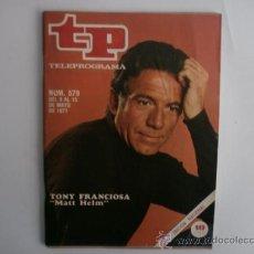 Coleccionismo de Revista Tiempo: TELEPROGRAMA.TP NUM. 579. AÑO1977. TONY FRANCIOSA. PORTADA E INTERIOR.. Lote 35792405