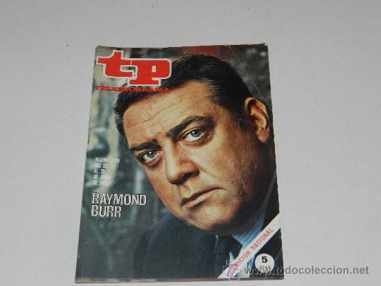 (M-17) REVISTA TP TELEPROGRAMA NUM 220, JUNIO 1970, RAYMOND BURR , SEÑALES DE USO (Coleccionismo - Revistas y Periódicos Modernos (a partir de 1.940) - Revista Tiempo)