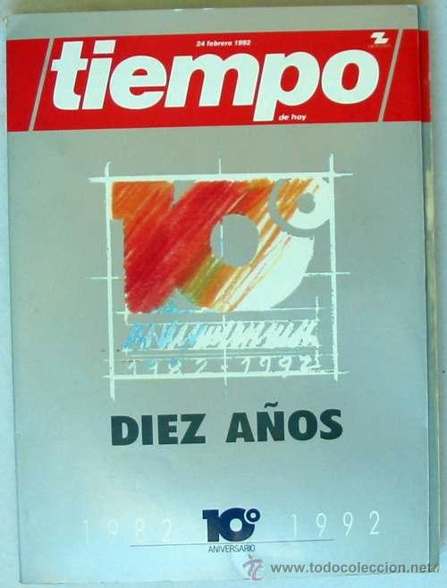 TIEMPO DE HOY / DIEZ AÑOS 1982 / 1992 - 10º ANIVERSARIO - 1992 - VER ÍNDICE (Coleccionismo - Revistas y Periódicos Modernos (a partir de 1.940) - Revista Tiempo)