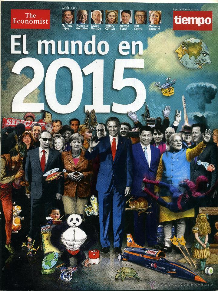 EL MUNDO EN 2015 [COLABORACIÓN CON 'THE ECONOMIST'][NÚMERO ESPECIAL SOBRE EL AÑO 2015] (Coleccionismo - Revistas y Periódicos Modernos (a partir de 1.940) - Revista Tiempo)