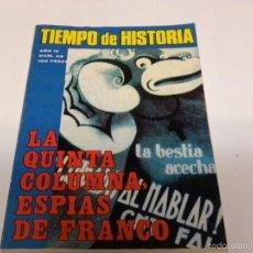 Coleccionismo de Revista Tiempo: TIEMPO DE HISTORIA-LA QUINTA COLUMNA, ESPIAS DE FRANCO. Lote 101068562