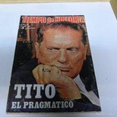 Coleccionismo de Revista Tiempo: TIEMPO DE HISTORIA-TITO EL PRAGMATICO. Lote 55122759