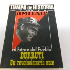Coleccionismo de Revista Tiempo: TIEMPO DE HISTORIA-DURRUTI UN REVOLUCIONARIO NATO. Lote 55122875