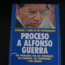 Coleccionismo de Revista Tiempo: PROCESO A ALFONSO GUERRA. ASCENSION Y CAIDA DE UN VICEPRESIDENTE. VV.AA. . Lote 57640189