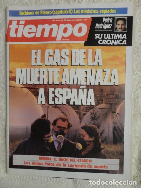REVISTA TIEMPO Nº 137 ,1984 - TXIKI BENEGAS -GAS DE LA MUERTE -OTAN -PENSIONES -PATXI ANDION-ILEGALE (Coleccionismo - Revistas y Periódicos Modernos (a partir de 1.940) - Revista Tiempo)