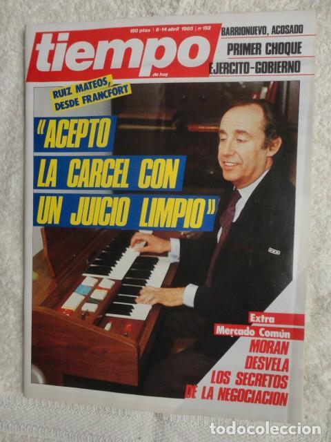REVISTA TIEMPO Nº 152 ,1985 -RUIZ MATEOS -FERNANDO MORAN -MERCADO COMUN -BEIRUT -EL VATICANO (Coleccionismo - Revistas y Periódicos Modernos (a partir de 1.940) - Revista Tiempo)