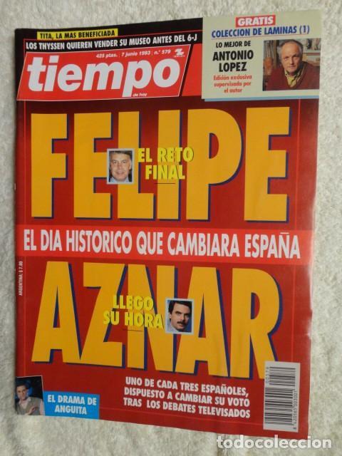 REVISTA TIEMPO Nº 579 ,1993 -FELIPE , AZNAR -JULIO ANGUITA -J.Mª CARRASCAL - CANCER - MICK JAGGER (Coleccionismo - Revistas y Periódicos Modernos (a partir de 1.940) - Revista Tiempo)