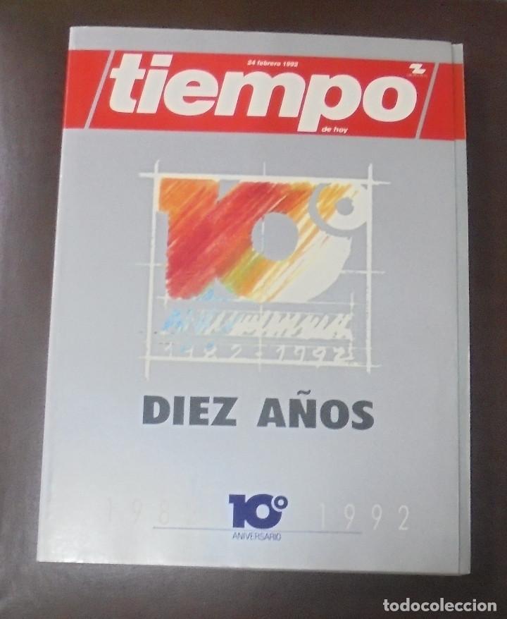 REVISTA TIEMPO DE HOY. 24 FEBRERO 1992. DIEZ AÑOS. 1982 - 1992. GRUPO ZETA (Coleccionismo - Revistas y Periódicos Modernos (a partir de 1.940) - Revista Tiempo)