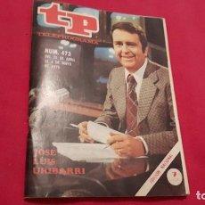 Coleccionismo de Revista Tiempo: TELEPROGRAMA.TP NUM. 473.-AÑO 1975.JOSE LUIS URIBARRI- .PORTADA E INTERIOR.. Lote 88929300