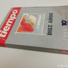 Coleccionismo de Revista Tiempo: REVISTA TIEMPO DIEZ AÑOS 10 ANIVERSARIO 1982 1992. Lote 121048927
