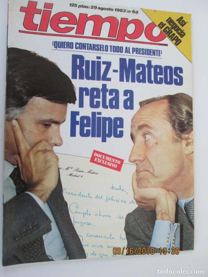 REVISTA TIEMPO Nº 68 AGOSTO 1983 - RUIZ- MATEO RETA A FELIPE. (Coleccionismo - Revistas y Periódicos Modernos (a partir de 1.940) - Revista Tiempo)
