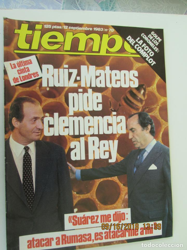 REVISTA TIEMPO Nº 70 SEPTIEMBRE 1983 - RUIZ-MATEO PIDE CLEMENCIA AL REY (Coleccionismo - Revistas y Periódicos Modernos (a partir de 1.940) - Revista Tiempo)