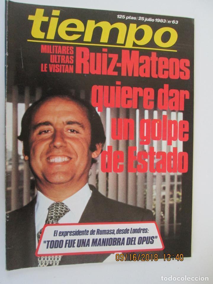 REVISTA TIEMPO Nº 63 JULIO 1983 - RUIZ-MATEO QUIERE DAR UN GOLPE DE ESTADO (Coleccionismo - Revistas y Periódicos Modernos (a partir de 1.940) - Revista Tiempo)