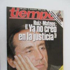Coleccionismo de Revista Tiempo: REVISTA TIEMPO Nº 83 DICIEMBRE 1983 - RUIZ-MATEO YA NO CREO EN LA JUSTICIA. Lote 134044222