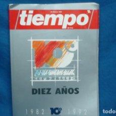 Coleccionismo de Revista Tiempo: TIEMPO DIEZ AÑOS 1982/ 1992 - 10º ANIVERSARIO . Lote 136366622