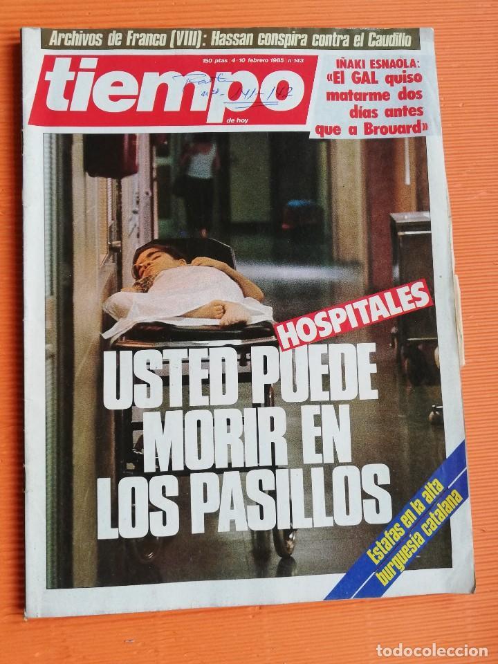 TIEMPO DE HOY Nº 143. HOSPITALES, USTED PUEDE MORIR EN LOS PASILLOS./ESTAFAS ALTA BURGUESÍA CATALANA (Coleccionismo - Revistas y Periódicos Modernos (a partir de 1.940) - Revista Tiempo)