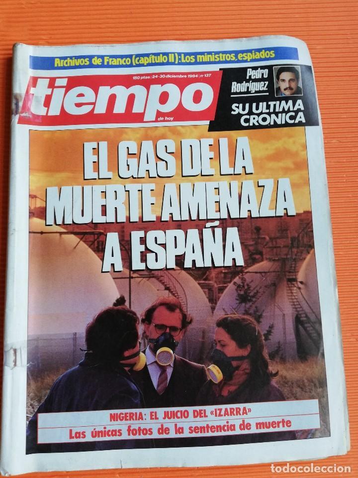 TIEMPO DE HOY Nº 137. EL GAS DE LA MUERTE AMENAZA A ESPAÑA (Coleccionismo - Revistas y Periódicos Modernos (a partir de 1.940) - Revista Tiempo)