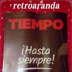 Coleccionismo de Revista Tiempo: REVISTA TIEMPO *HASTA SIEMPRE* - ULTIMO NUMERO - PRECINTADA.. Lote 171151019
