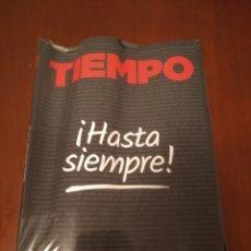 Coleccionismo de Revista Tiempo: REVISTA TIEMPO ! HASTA SIEMPRE! 36 AÑOS DE HISTORIA ( ÚLTIMO NÚMERO). Lote 196228476