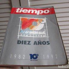 Colecionismo da Revista Tiempo: REVISTA TIEMPO DE HOY. 24 FEBRERO 1992. DIEZ AÑOS. 1982 - 1992.. Lote 197428821