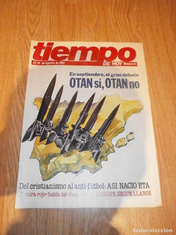 TIEMPO DE HOY NÚMERO 13 - 20-26 DE AGOSTO DE 1981. (Coleccionismo - Revistas y Periódicos Modernos (a partir de 1.940) - Revista Tiempo)