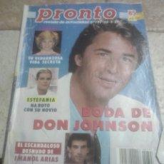 Coleccionismo de Revista Tiempo: PRONTO 797 DON JOHNSON.ESTEFANIA MÓNACO.LADY DI.IMANOL ARIAS.ELVIS PRESLEY.REVISTA MAL IMPRESA. Lote 227220125