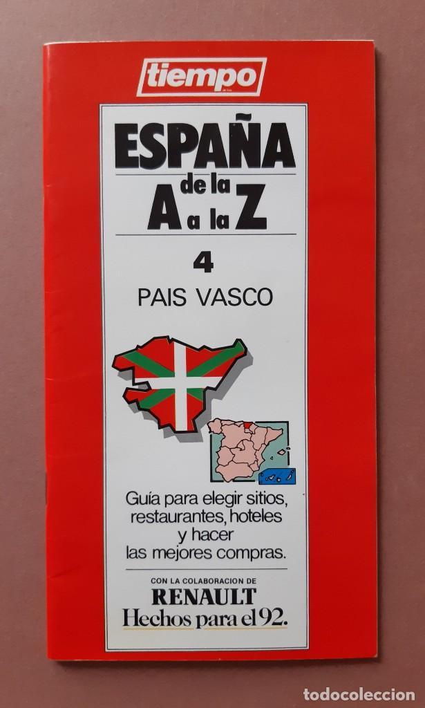 GUÍA TURISMO 4 PAIS VASCO. ESPAÑA DE LA A A LA Z. TIEMPO. RENAULT. 1989. (Coleccionismo - Revistas y Periódicos Modernos (a partir de 1.940) - Revista Tiempo)