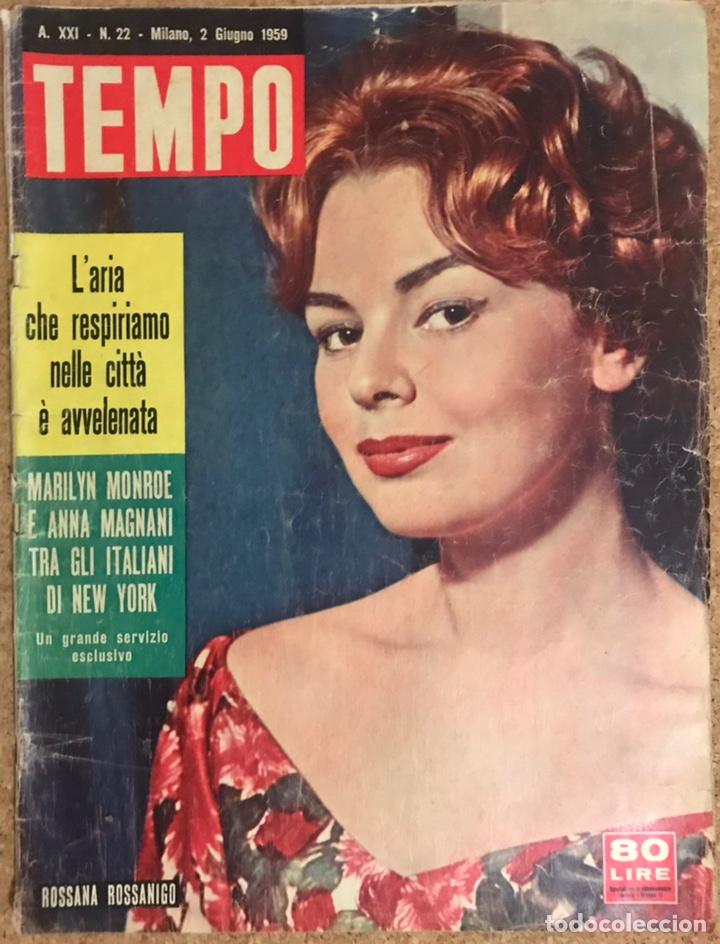 REVISTA TEMPO 1959 NUMERO 22 AÑO XXI MILAN PORTADA ROSSANA ROSSANIGO MARILYN MONROE TIEMPO ITALIANA (Coleccionismo - Revistas y Periódicos Modernos (a partir de 1.940) - Revista Tiempo)