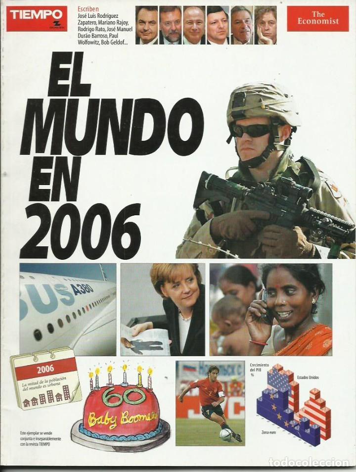 EL MUNDO EN 2006 (Coleccionismo - Revistas y Periódicos Modernos (a partir de 1.940) - Revista Tiempo)