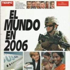 Coleccionismo de Revista Tiempo: EL MUNDO EN 2006. Lote 238803085