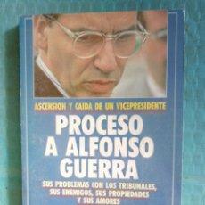 Coleccionismo de Revista Tiempo: PROCESO A ALFONSO GUERRA, EDICIONES TIEMPO 1991, ASCENSIÓN Y CAÍDA DE UN VICEPRESIDENTE.. Lote 254784390
