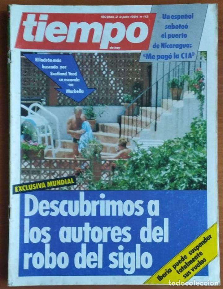TIEMPO - NÚMERO 112 - JULIO DE 1984 - ROBO DEL SIGLO, MARBELLA, IBERIA, PUERTO DE NICARAGUA, CIA (Coleccionismo - Revistas y Periódicos Modernos (a partir de 1.940) - Revista Tiempo)