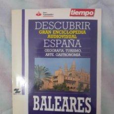Coleccionismo de Revista Tiempo: DESCUBRIR ESPAÑA - BALEARES. Lote 261302505
