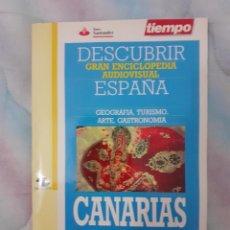 Coleccionismo de Revista Tiempo: DESCUBRIR ESPAÑA - CANARIAS. Lote 261302535