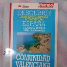 Coleccionismo de Revista Tiempo: DESCUBRIR ESPAÑA - COMUNIDAD VALENCIANA. Lote 261302810