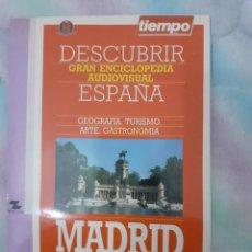 Coleccionismo de Revista Tiempo: DESCUBRIR ESPAÑA - MADRID. Lote 261302870