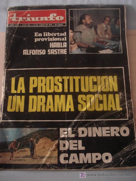 TRIUNFO Nº 664. 21 JUNIO 1975. ALFONSO SASTRE. ESPECIAL LA PROSTITUCIÓN. HABLA E. HARO TECGLEN. CIA. (Coleccionismo - Revistas y Periódicos Modernos (a partir de 1.940) - Otros)