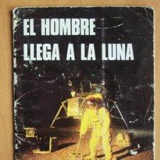 Coleccionismo de Revistas y Periódicos: MUY RARA - EL HOMBRE LLEGA A LA LUNA - EDITORIAL ARGOS 1969 - 24,5 X 34 CM. - 24 PÁGINAS. Lote 27156377