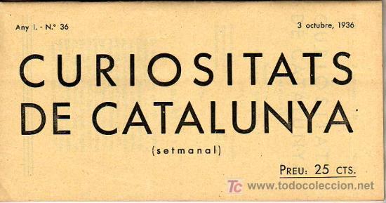 CURIOSITATS DE CATALUNYA - ANY I - Nº 36 (3 OCTUBRE, 1936) (Coleccionismo - Revistas y Periódicos Antiguos (hasta 1.939))